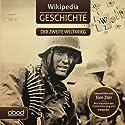 Der zweite Weltkrieg (Wikipedia Geschichte) Hörbuch von  div. Gesprochen von: Tom Zörr