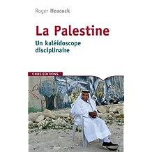 Palestine (La): Un kaléidoscope disciplinaire