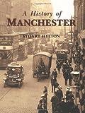 Manchester, Stuart Hylton, 1860776310