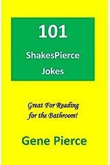 101 ShakesPierce Jokes: Great reading for the bathroom Paperback