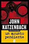 Un asunto pendiente par John Katzenbach