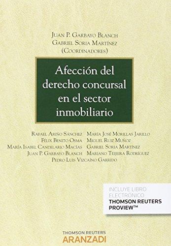 Descargar Libro Afección Del Derecho Concursal En El Sector Inmobiliario Juan P. Garbayo Blanch