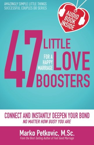 47 Little Love Boosters for a Happy Marriage
