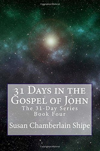 31 Days in the Gospel of John: Exploring 31 Profiles of Christ (The 31-Day Series) (Volume 4) ebook