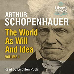 The World as Will And Idea, Volume 1 Audiobook