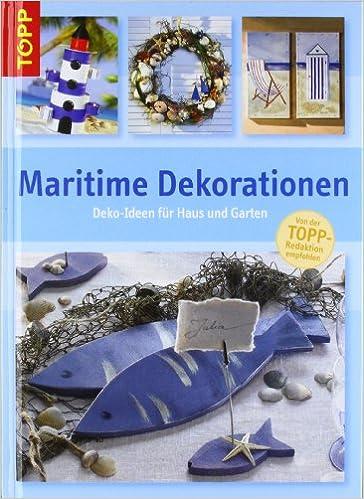 Maritime Dekorationen: Deko Ideen Für Haus Und Garten: Amazon.de: Bücher