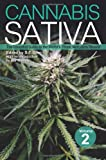 Cannabis Sativa Volume 2: The Essential Guide to the World's Finest Marijuana Strains