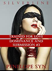 Trained for Love: Dominance and Submission #3