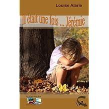 Il était une fois ... Jérémie (French Edition)