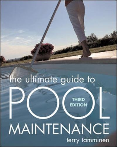 Read Online The Ultimate Guide to Pool Maintenance, Third Edition pdf epub