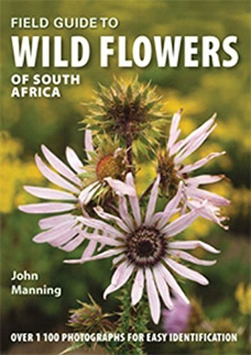 Field Guide to Wild Flowers of South Africa by John Manning (2009-06-01)