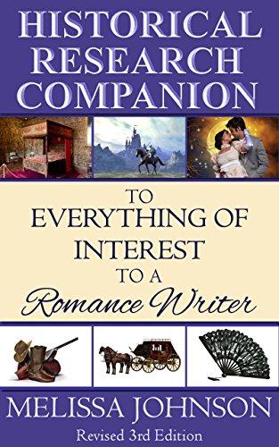 Historical Research Companion to Everything of Interest to a Romance Writer