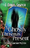 img - for A Ghostly Christmas Present: A Clarke Lantham Mystery (The Clarke Lantham Mysteries) book / textbook / text book