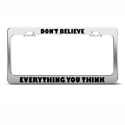 Amazon.com: Don\'T Believe Everything You Think Humor Funny Metal ...