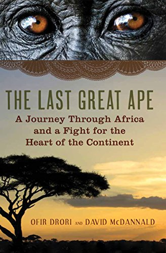 The Last Great Ape: A Journey Through Africa and a Fight for the Heart of the Continent cover