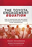 img - for The Toyota Engagement Equation: How to Understand and Implement Continuous Improvement Thinking in Any Organization book / textbook / text book