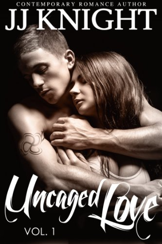 Uncaged Love #1: MMA New Adult Contemporary Romance by [Knight, JJ]