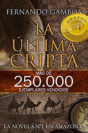LA ÚLTIMA CRIPTA: La novela Nº1 en Amazon España (Las aventuras de ...