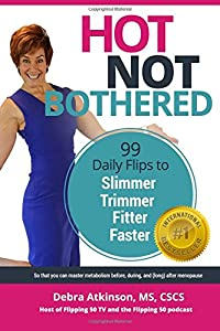 Hot, Not Bothered: 99 Daily Flips for Slimmer, Trimmer, Fitter, Faster