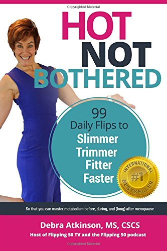 Hot, Not Bothered: 99 Daily Flips for Slimmer, Trimmer, Fitter