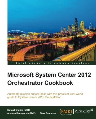 Microsoft System Center 2012 Orchestrator Cookbook pdf epub