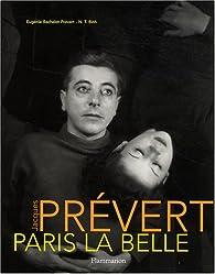 Jacques Prévert : Paris la Belle par Eugénie Bachelot Prévert