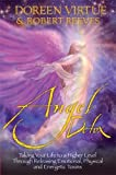 Angel Detox: Taking Your Life to a Higher Level Through Releasing Emotional, Physical and Energetic Toxins