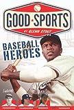 Baseball Heroes, Glenn Stout, 054741708X
