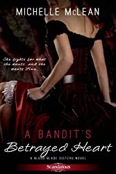 A Bandit's Betrayed Heart (Blood Blade Sisters)