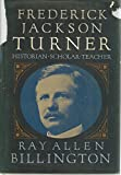 img - for Frederick Jackson Turner: Historian, Scholar, Teacher book / textbook / text book