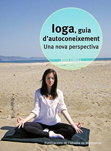 Ioga, guia d'autoconeixement: Una nova perspectiva (Vària) por Daniel Muntada, Rosa