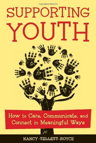 Supporting Youth: How to Care, Communicate, and Connect in Meaningful Ways by Tellett-Royce Nancy (2008-10-01) Paperback