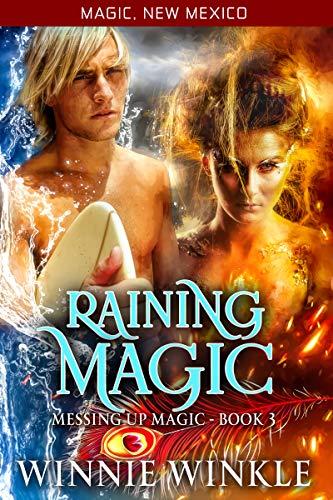 Raining Magic: Messing Up Magic - Book 3 (Magic, New Mexico 43)