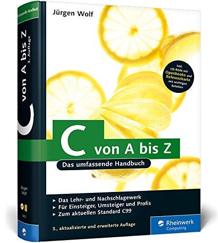 C von A bis Z: Das umfassende Handbuch (Galileo Computing) Gebundenes Buch – 25. September 2009 Jürgen Wolf 3836214113 COMPUTERS / General Betriebssystem (EDV)