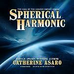 Spherical Harmonic: The Saga of the Skolian Empire, Book 7 | Catherine Asaro
