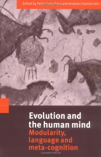 Evolution and the Human Mind: Modularity, Language and Meta-Cognition by Cambridge University Press