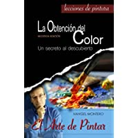 La Obtencion del Color: Un secreto al descubierto