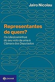 Representantes de quem?: Os (des)caminhos do seu voto da urna à Câmara dos Deputados