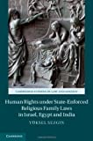 Human Rights under State-Enforced Religious Family Laws in Israel, Egypt and India, Yuksel Sezgin, 1107041406