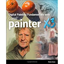 Digital Painting Fundamentals with Corel Painter X3: Written by Rhonda Grossman Draws, 2013 Edition, (1st Edition) Publisher: Course Technology PTR [Paperback]