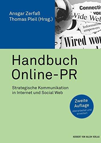 Handbuch Online-PR: Strategische Kommunikation in Internet und Social Web (PR Praxis) Gebundenes Buch – 30. Mai 2016 Ansgar Zerfaß Thomas Pleil Herbert von Halem Verlag 3744507092