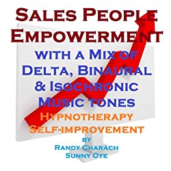 Salespeople Empowerment - with a Mix of Delta Binaural Isochronic Tones