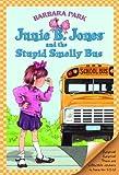 Junie B. Jones and the Stupid Smelly Bus, Barbara Park, 0785702903