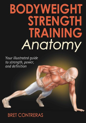 bodyweight strength training anatomy 10 bret contreras amazon com