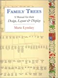 img - for Family Trees: A Manual For Their Design, Layout & Display by Marie Lynskey (1996-06-01) book / textbook / text book