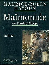 Maïmonide ou L'autre Moïse : [1138-1204]