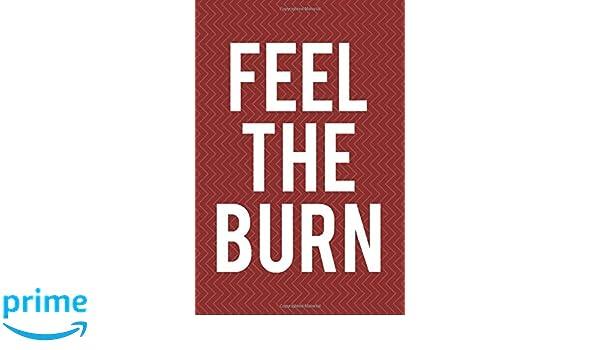 Feel The Burn Fitness Log Book Funny Workout Motivation