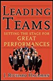 Kyпить Leading Teams: Setting the Stage for Great Performances на Amazon.com