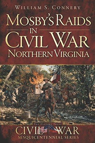Mosby's Raids in Civil War Northern Virginia (Civil War Series)