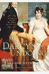 Mr. Darcy's Undoing (A Pride & Prejudice Variation Book 6) Kindle Edition